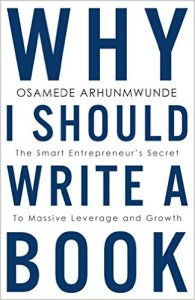 Why I Should Write A Book The Smart Entrepreneurs Secret To Massive Leverage And Growth